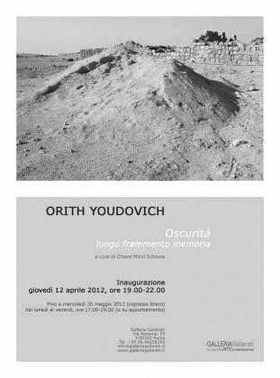 MOSTRA. Oscurità - luogo frammento memoria. Fotografie di Orith Youdovich. Galleria Gallerati, Roma. Giovedì 12 aprile 2012
